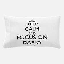 Keep Calm and Focus on Dario Pillow Case