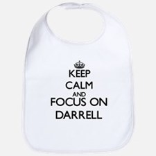 Keep Calm and Focus on Darrell Bib
