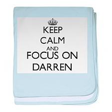 Keep Calm and Focus on Darren baby blanket