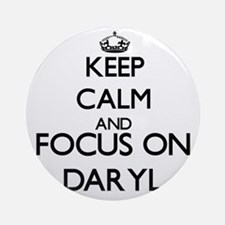 Keep Calm and Focus on Daryl Ornament (Round)