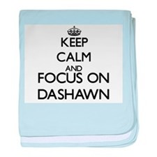 Keep Calm and Focus on Dashawn baby blanket
