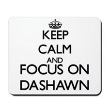 Keep Calm and Focus on Dashawn Mousepad