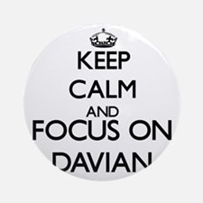 Keep Calm and Focus on Davian Ornament (Round)