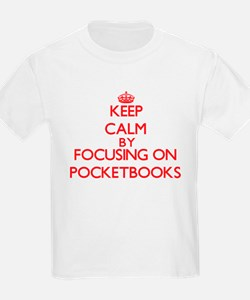 Keep Calm by focusing on Pocketbooks T-Shirt