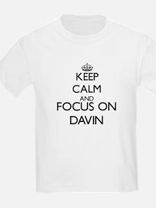 Keep Calm and Focus on Davin T-Shirt