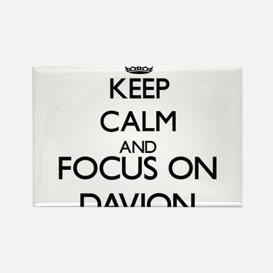 Keep Calm and Focus on Davion Magnets