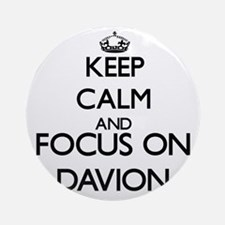 Keep Calm and Focus on Davion Ornament (Round)