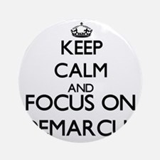 Keep Calm and Focus on Demarcus Ornament (Round)
