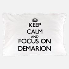 Keep Calm and Focus on Demarion Pillow Case