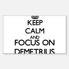 Keep Calm and Focus on Demetrius Decal