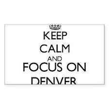 Keep Calm and Focus on Denver Decal