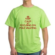 Keep Calm by focusing on Pole Vaulting T-Shirt