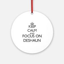 Keep Calm and Focus on Deshaun Ornament (Round)