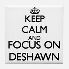 Keep Calm and Focus on Deshawn Tile Coaster