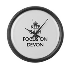 Keep Calm and Focus on Devon Large Wall Clock