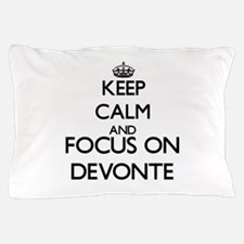 Keep Calm and Focus on Devonte Pillow Case
