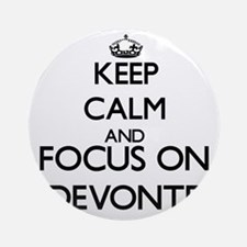 Keep Calm and Focus on Devonte Ornament (Round)