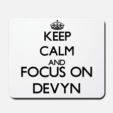 Keep Calm and Focus on Devyn Mousepad