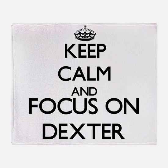 Keep Calm and Focus on Dexter Throw Blanket