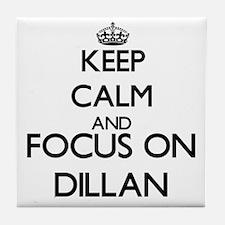Keep Calm and Focus on Dillan Tile Coaster