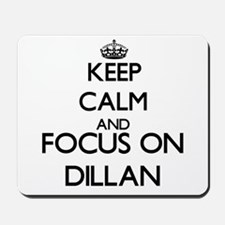 Keep Calm and Focus on Dillan Mousepad