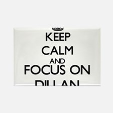 Keep Calm and Focus on Dillan Magnets