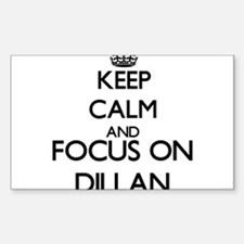 Keep Calm and Focus on Dillan Decal
