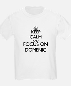 Keep Calm and Focus on Domenic T-Shirt
