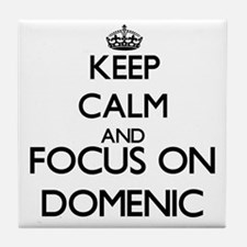 Keep Calm and Focus on Domenic Tile Coaster