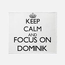 Keep Calm and Focus on Dominik Throw Blanket