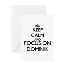 Keep Calm and Focus on Dominik Greeting Cards