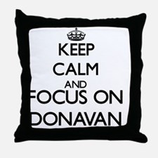 Keep Calm and Focus on Donavan Throw Pillow