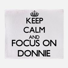 Keep Calm and Focus on Donnie Throw Blanket