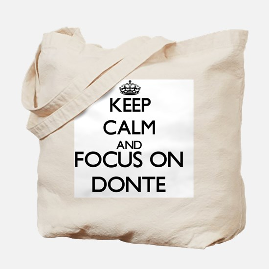 Keep Calm and Focus on Donte Tote Bag