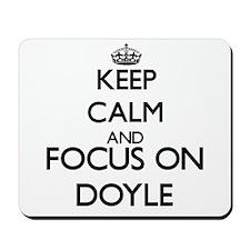 Keep Calm and Focus on Doyle Mousepad
