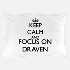 Keep Calm and Focus on Draven Pillow Case