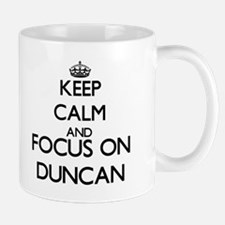 Keep Calm and Focus on Duncan Mugs