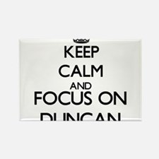 Keep Calm and Focus on Duncan Magnets
