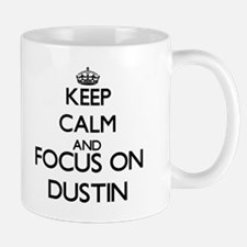Keep Calm and Focus on Dustin Mugs