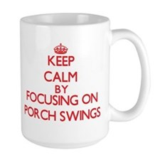 Keep Calm by focusing on Porch Swings Mugs