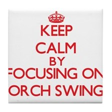 Keep Calm by focusing on Porch Swings Tile Coaster