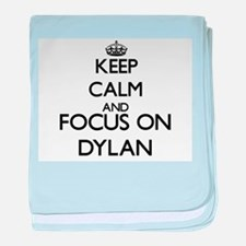 Keep Calm and Focus on Dylan baby blanket