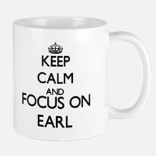 Keep Calm and Focus on Earl Mugs