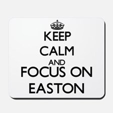 Keep Calm and Focus on Easton Mousepad