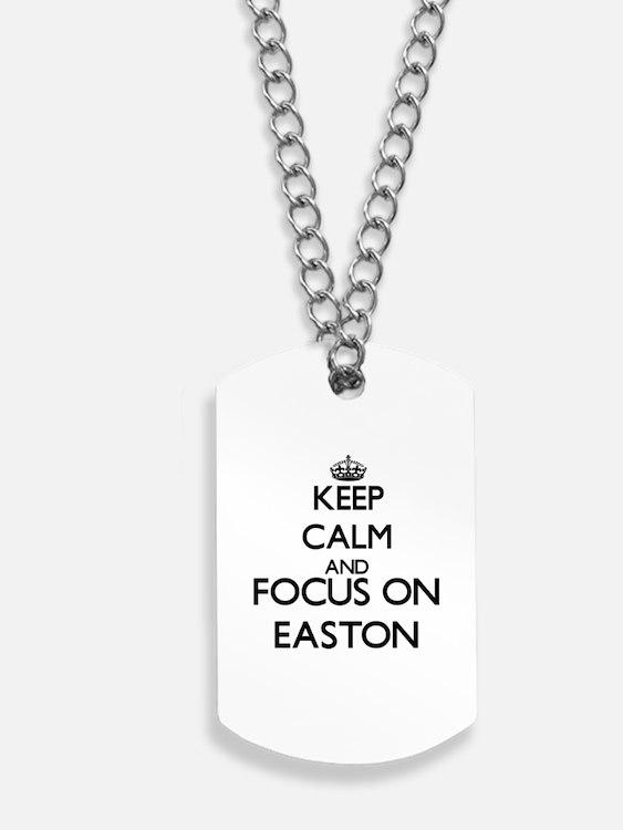 Keep Calm and Focus on Easton Dog Tags