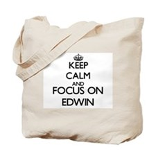 Keep Calm and Focus on Edwin Tote Bag