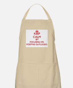 Keep Calm by focusing on Positive Outlooks Apron