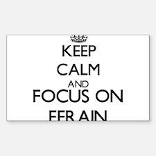 Keep Calm and Focus on Efrain Decal