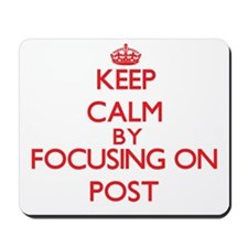 Keep Calm by focusing on Post Mousepad