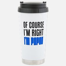 I'm Right I'm Papou Travel Mug